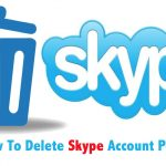 How To Delete Skype Account Permanently Immediately From Any Device